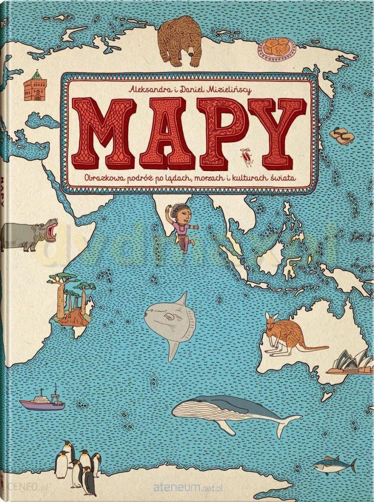 Mapy Obrazkowa podróż po lądach, morzach i kulturach świata
